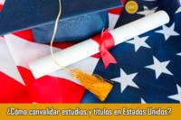 Cómo convalidar estudios y títulos en Estados Unidos